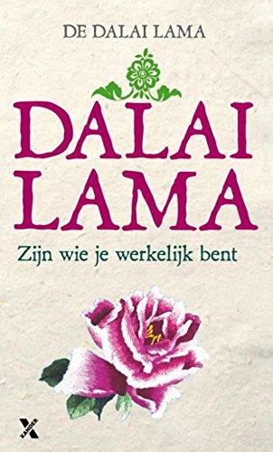 Zijn wie je werkelijk bent (Dutch Edition) - Bent Lama