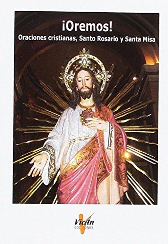 ¡OREMOS!: Oraciones cristianas, Santo Rosario y Santa Misa