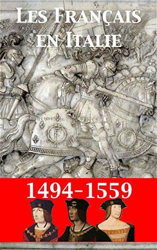 Les Français en Italie au XVIe siècle: Du mirage italien au miracle de la Renaissance
