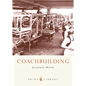 Coachbuilding: The Hand-crafted Car Body (Shire Library)