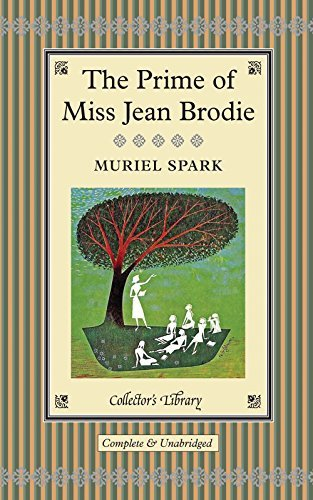 The Prime of Miss Jean Brodie (Collectors Library) by Muriel Spark (2013-04-01)