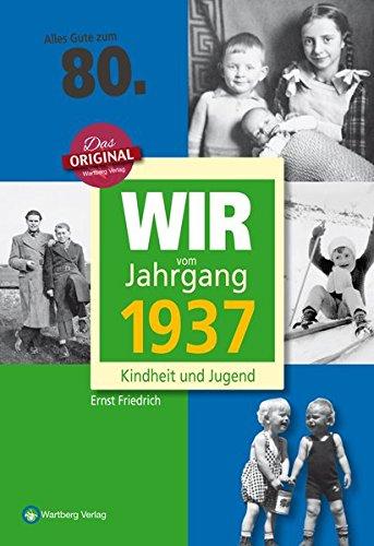 wir-vom-jahrgang-1937-kindheit-und-jugend-jahrgangsbande-80-geburtstag