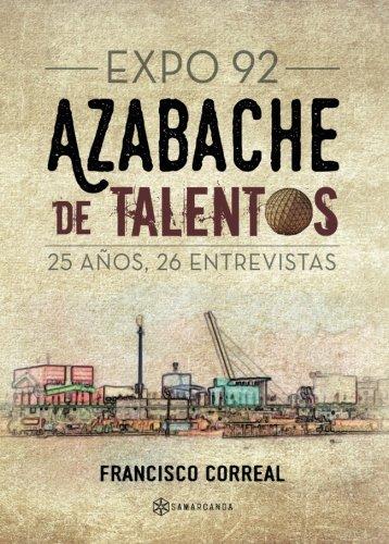 Azabache de talentos: Expo 92: 25 años, 26 entrevistas