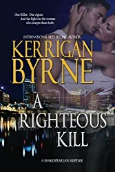 A Righteous Kill (A Shakespearean Suspense) (Volume 1) by Kerrigan Byrne (2013-10-24)
