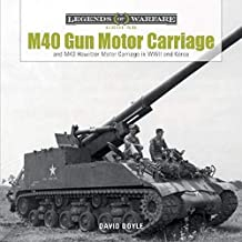M40 Gun Motor Carriage and M43 Howitzer Motor Carriage in WWII and Korea: 2 (Legends of Warfare Ground)