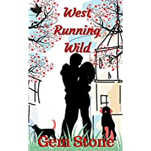 West Running Wild (A Romantic Comedy) (West Series Book 1)