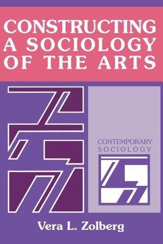 Constructing a Sociology of the Arts (Contemporary Sociology) by Vera L. Zolberg (1990-02-23)