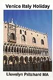Venice Italy Holiday: : Italien, semester, Venedig, resor, turism: Volume 5 (Den illustrerade Dagbocker av Llewelyn Pritchard MA)