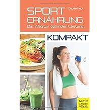 Sporternährung - kompakt: Der Weg zur optimalen Leistung