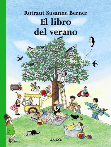 El libro del verano (Primeros Lectores (1-5 Años) - Los Libros De Las Estaciones) por Rotraut Susanne Berner
