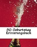 80. Geburtstag Erinnerungsbuch: Gästebuch, blanko weiß, 50 Seiten zur individuellen Gestaltung