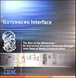 Gutenberg Interface, 1 CD-ROM The Man of the Millenium. An Interactive Discovery Adventure through 1000 Years of Media C