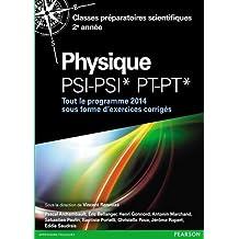 Physique PSI-PSI*-PT-PT* : Tout le programme 2014 sous forme d'exercices et problèmes corrigés
