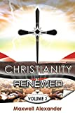 Christianity Renewed Volume 2: Questions Christians Ask (English Edition)