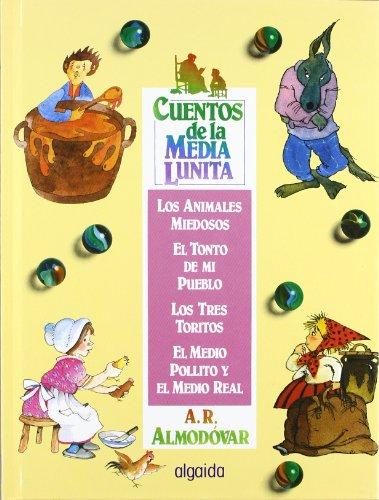 Cuentos de la media lunita volumen 4: Volumen IV (del 13 al 16) (Infantil - Juvenil - Cuentos De La Media Lunita - Volúmenes En Cartoné) por Antonio Rodríguez Almodóvar