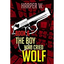 Thriller : The Killer - Crime Series Book 6 The Boy Who Cried Wolf: (Mystery, Suspense, Thriller, Suspense Crime Thriller, Murder) (Suspense Thriller Mystery, Serial Killer, crime) (English Edition)
