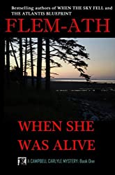 WHEN SHE WAS ALIVE (A Campbell Carlyle Mystery Book 1)