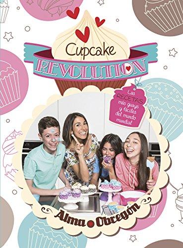 Cupcake Revolution: Las recetas más guays y fáciles del mundo mundial