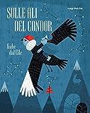 Scarica Libro Sulle ali del condor Fiabe dal Cile (PDF,EPUB,MOBI) Online Italiano Gratis