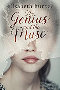 The Genius and the Muse by [Hunter, Elizabeth]