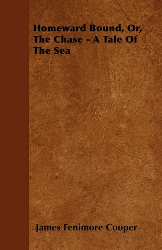 Homeward Bound, Or, The Chase - A Tale Of The Sea Cover Image