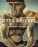 Otto Griebel: Verzeichnis seiner Werke
