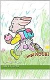 نوبي      NOUBI: نوبي عاشق  الحرية (Arabic Edition)
