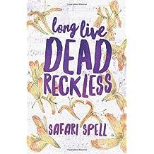 Long Live Dead Reckless: Volume 1