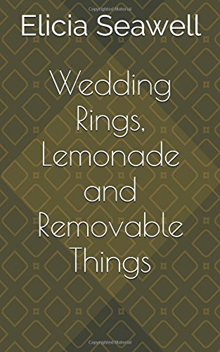 wedding-rings-lemonade-and-removable-things