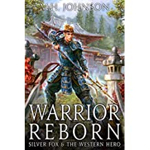Silver Fox & The Western Hero: Warrior Reborn: A LitRPG/Wuxia Novel - Book 1 (English Edition)
