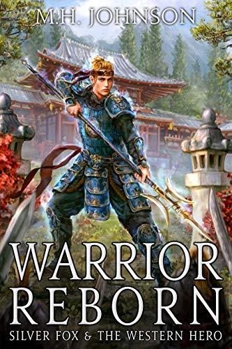 Silver Fox & The Western Hero: Warrior Reborn: A LitRPG/Wuxia Novel - Book 1 (English Edition)