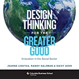#4: Design Thinking for the Greater Good: Innovation in the Social Sector (Columbia Business School Publishing)