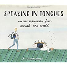Speaking in Tongues: Curious Expressions from Around the World
