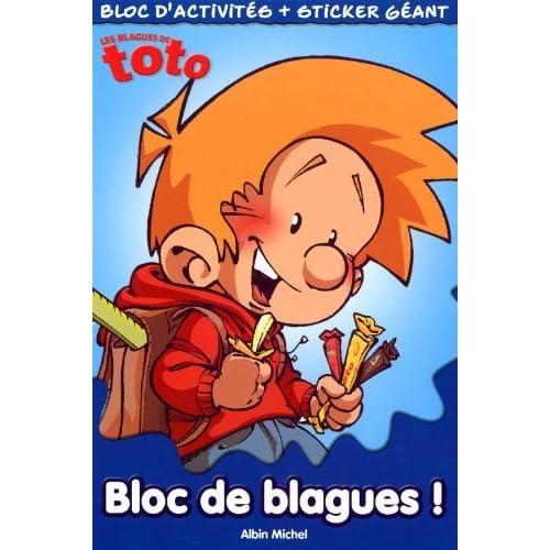 Les Blagues de Toto : Bloc de blagues ! : Bloc d'activités + sticker géant de Albin Michel (2 février 2011) Broché