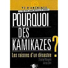 Pourquoi des kamikazes ? Les raisons d'un désastre