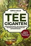 Tee - Giganten: Laserscharfer Fokus - Die 10 wirksamsten Tees für volle Konzentration und Leistungsfähigkeit