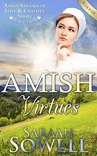 Amish Virtues An Amish Romance Story Amish Strands Of Love Chastity Series Book 4