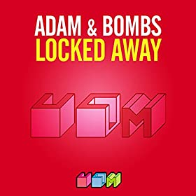 Adam & Bombs-Locked Away