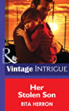 Her Stolen Son (Mills & Boon Intrigue) (Guardian Angel Investigations: Lost and Found, Book 2)