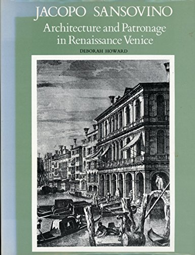 Jacopo Sansovino: Architecture and Patronage in Renaissance Venice