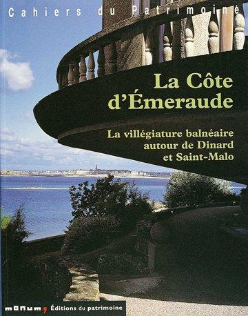 Côte d'Emeraude. La villegiature balnéaire autour de Dinar et Saint-Malo par Collectif