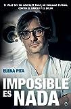 Imposible es nada (Biografías y memorias)