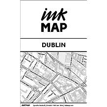 Inkmap Dublin - Karten für Kindle, Sehenswürdigkeiten, Kultur, Ausgehen (German)