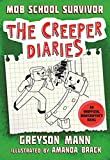 Mob School Survivor: The Creeper Diaries, An Unofficial Minecrafter's Novel, Book One (English Edition)
