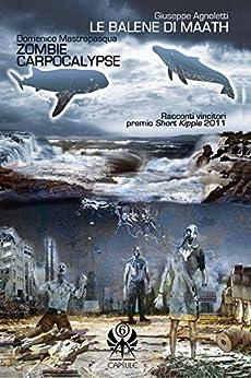 Le balene di Maath/Zombie Carpocalypse (Capsule Vol. 6) di [Agnoletti, Giuseppe, Mastrapasqua, Domenico]