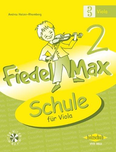 Der Fiedelmax: Schule für Viola/Bratsche Band 2 inkl. CD [Musiknoten] Andrea Holzer-Rhomberg