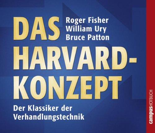 Campus Verlag Das Harvard-Konzept: Sachgerecht verhandeln - erfolgreich verhandeln