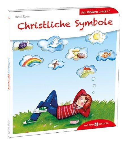 Christliche Symbole den Kindern erklärt von Heidi Rose (1. Januar 2014) Broschiert