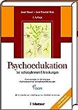 Psychoedukation: Bei schizophrenen Erkrankungen. Konsensuspapier der Arbeitsgruppe