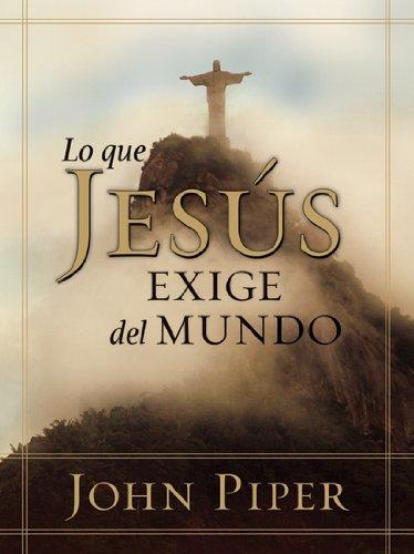 Lo que Jesus exige del mundo (Spanish Edition)